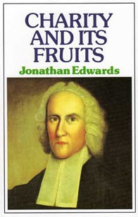 Charity and its Fruits by Jonathan Edwards