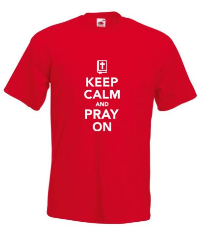 Keep Calm Pray On Red T-shirt