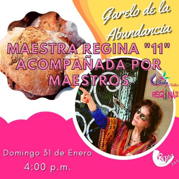 GARELO DE LA ABUNDANCIA – MAESTRA REGINA «11» ACOMPAÑADA POR MAESTROS