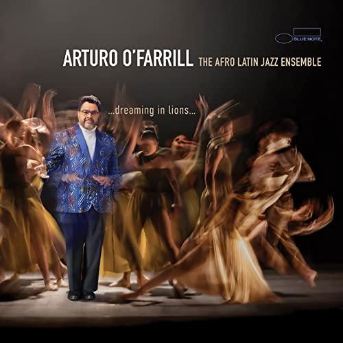 Arturo O'Farrill & The Afro Latin Jazz Ensemble: …dreaming in lions…