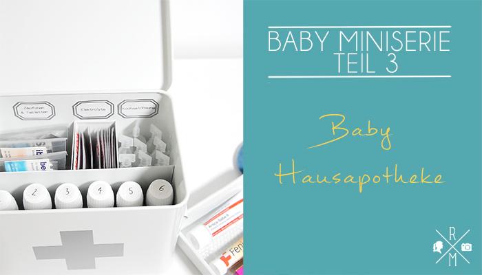 Baby Hausapotheke organisieren | relleomein.de
