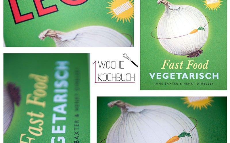 LEON Fast Food Vegetarisch aus dem Dumont Verlag - Eine Woche ein Kochbuch | relleomein.de