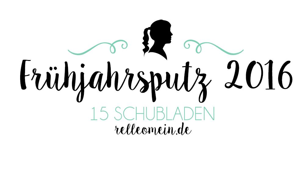 Frühjahrsputz 2016 - Mehr Ordnung in 15 Schubladen | relleomein.de