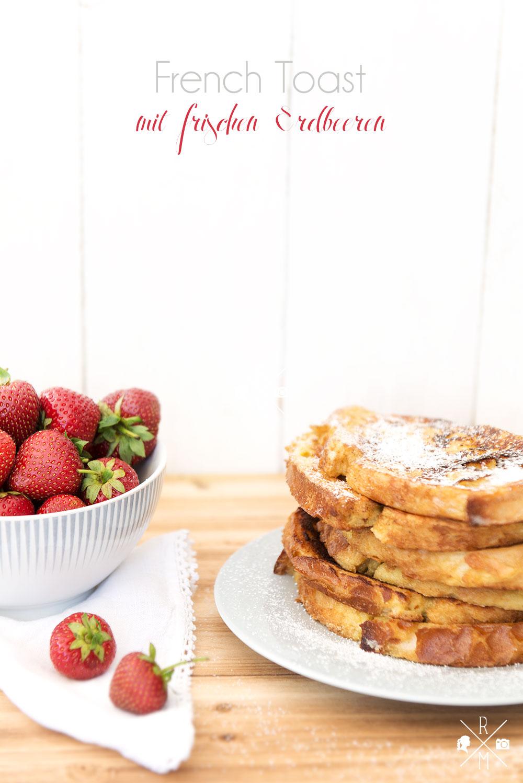 French Toast nach Martha Stewart mit frischen Erdbeeren   relleomein.de #frenchtoast #thermomix #rezept #frühstück