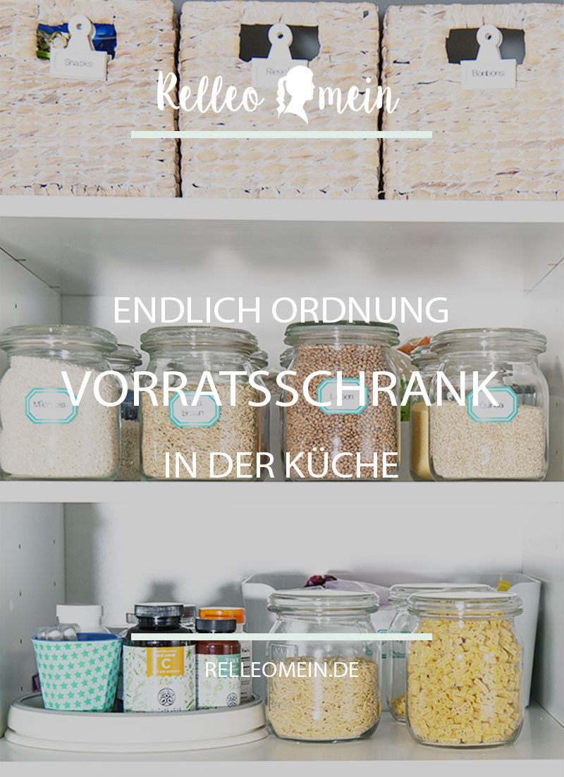 Endlich Ordnung in der Küche - Vorratsschrank aufräumen - Küchenschränke organisieren | relleomein.de