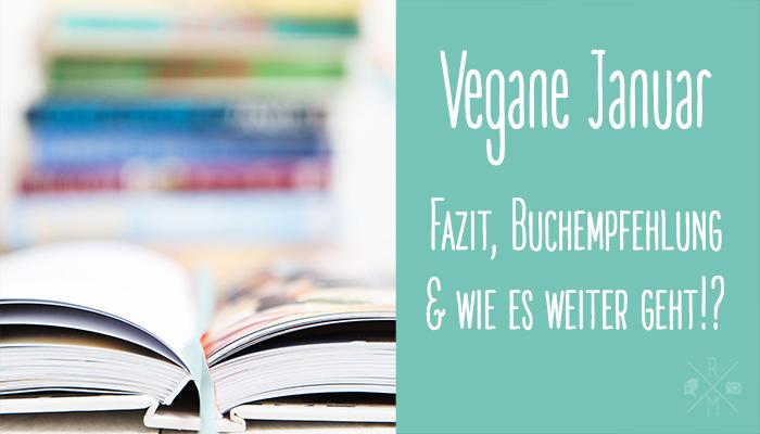 Fazit zum veganen Januar - Buchempfehlung zu drei veganen Kochbüchern | relleomein.de
