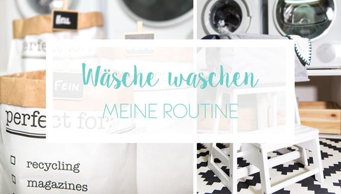 Wäsche waschen - meine wöchentliche Routine | relleomein.de