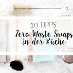 Zero Waste - Besser Leben ohne Plastik in der Küche - plastikfreie Alternativen für die Küche | relleomein.de