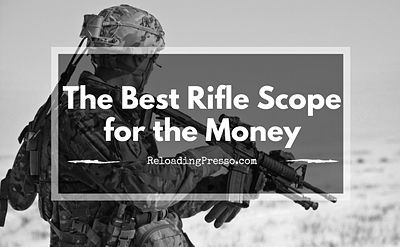 What is the Best Rifle Scope for the Money