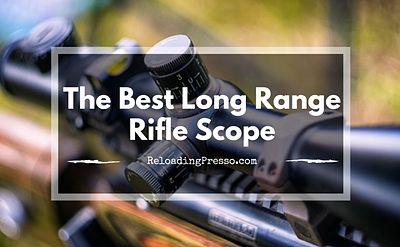 What is the Best Long Range Rifle Scope