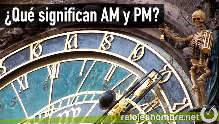 Significado am y pm