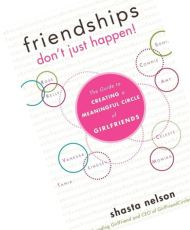 https://www.shastanelson.com/friendships-dont-just-happen/