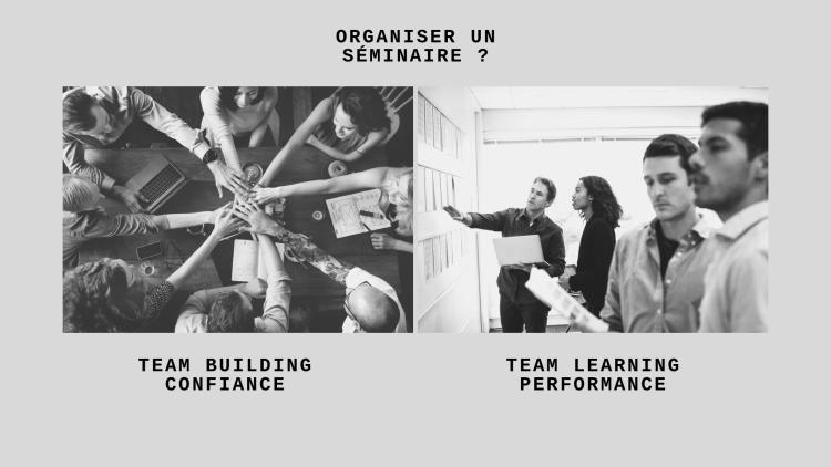 TEAM BUILDING & TEAM LEARNING - Organiser un séminaire ?