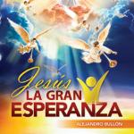 CURSO BIBLICO: JESUS, LA GRAN ESPERANZA   18 ESTUDIOS   PR. BULLON   PDF Y VIDEOS