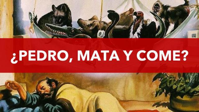 ¿Pedro, mata y come?