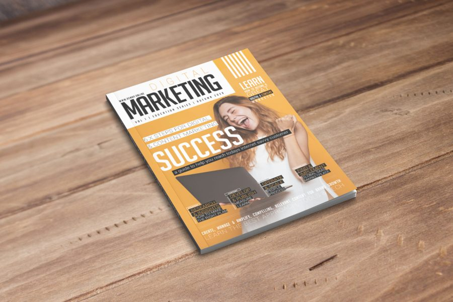 Volume 1 of Digital Marketing Magazine outlines the Six Steps you can take for Digital Marketing Success