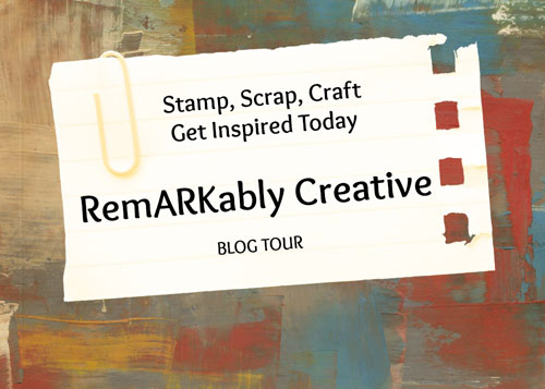 RemARKably Creative Team Blog Tour