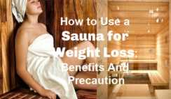 How to Use a Sauna for Weight Loss- Benefits And Precautions