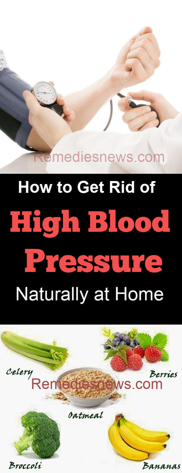 Do you want to lower your blood pressure quickly? Here are best natural remedies to get rid of high blood pressure fast at home.