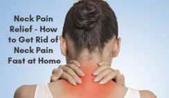 Neck Pain Relief - How to Get Rid of Neck Pain Fast at Home