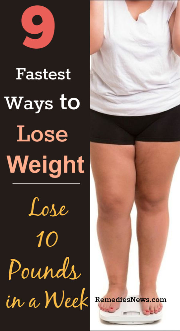 9 Fastest Ways to Lose Weight: Lose 10 Pounds in Just 7 Days