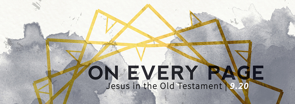 On Every Page: Jesus in the Old Testament