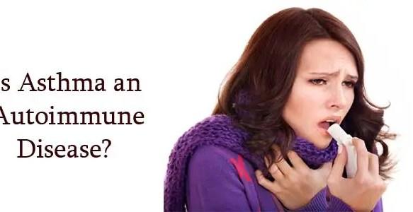 Is Asthma an Autoimmune Disease