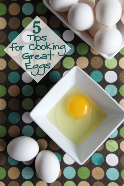 5 tips for cooking great eggs