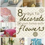 tipsaholic-8-ways-to-decorate-your-home-with-flowers-pinterest-pic