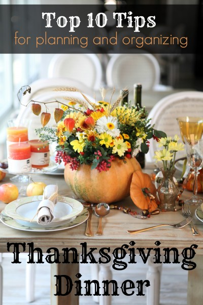 Don't let hosting Thanksgiving dinner stress you out. Here are the Top 10 Tips for Planning and Organizing Thanksgiving Dinner ~ Tipsaholic.com #thanksgiving #dinner #planning