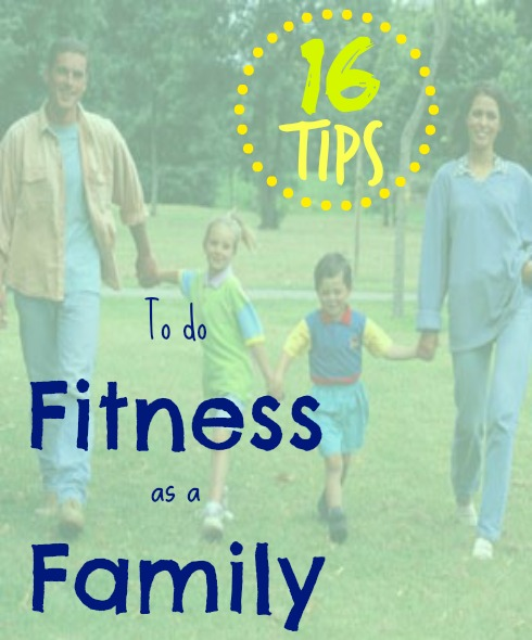 16 tips to do Fitness as a Family @ Tipsaholic.com #family #fitness #exercise
