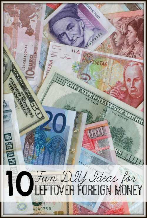 10 Fun DIY Ideas for Leftover Foreign Money via tipsaholic.com