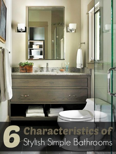 Keep maintenance low and satisfaction high by applying these principles and creating your own stylish but simple bathroom. 6 Characteristics of Stylish Simple Bathrooms ~ Tipsaholic.com #simple #bathroom