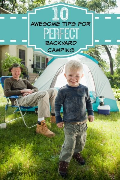 10 awesome tips for backyard camping - tipsaholic
