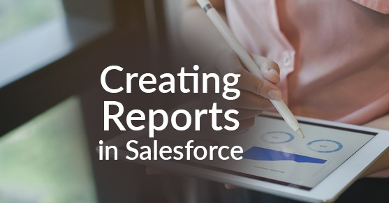 Creating Reports in Salesforce
