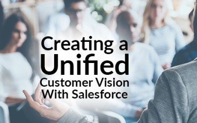 Creating a Unified Customer Vision With Salesforce