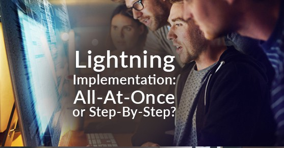 Lightning Implementation: All-At-Once or Step-By-Step?