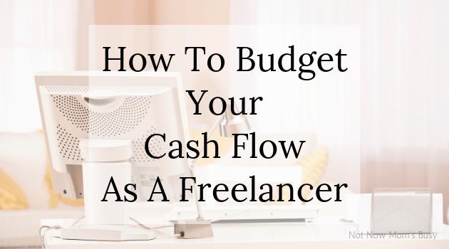 How To Budget Your Cash Flow As A Freelancer