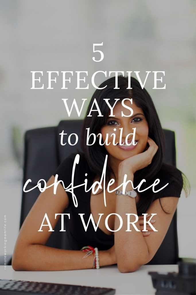 5 Effective Ways to Build Confidence at Work #confidence #careers #careeradvice