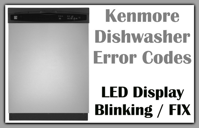 Kenmore Dishwasher Error Codes Led Blinking on Kenmore Elite Ultra Wash Dishwasher Parts