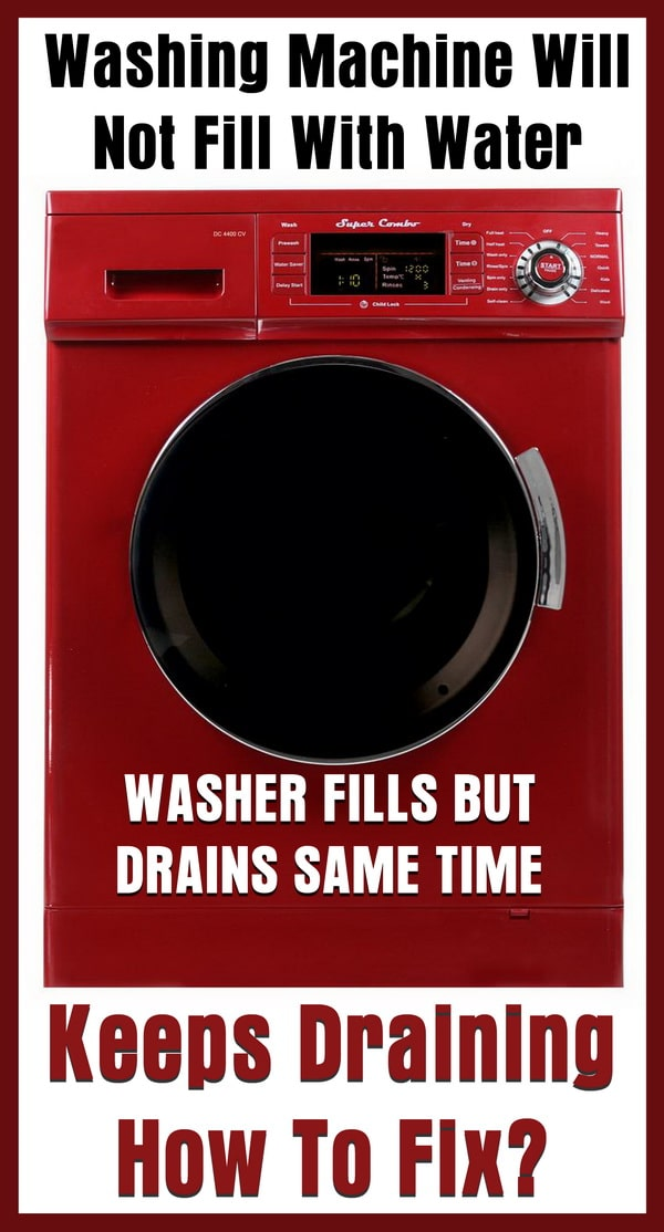 samsung front loader washer troubleshooting washing machine will not fill with water keeps draining how to