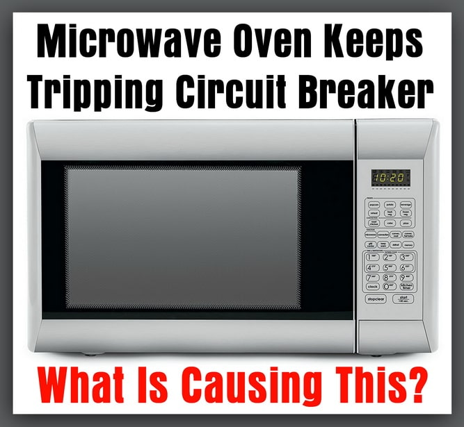 microwave oven tripping breaker what
