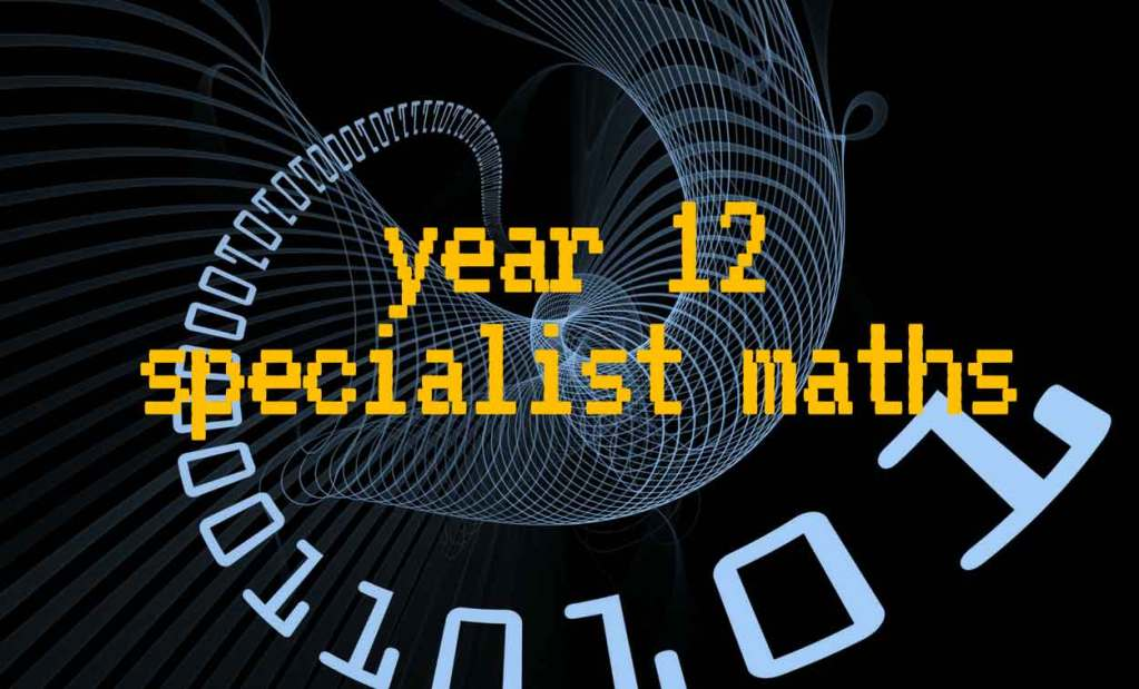 Adelaide Year 12 Specialist Maths Tutor