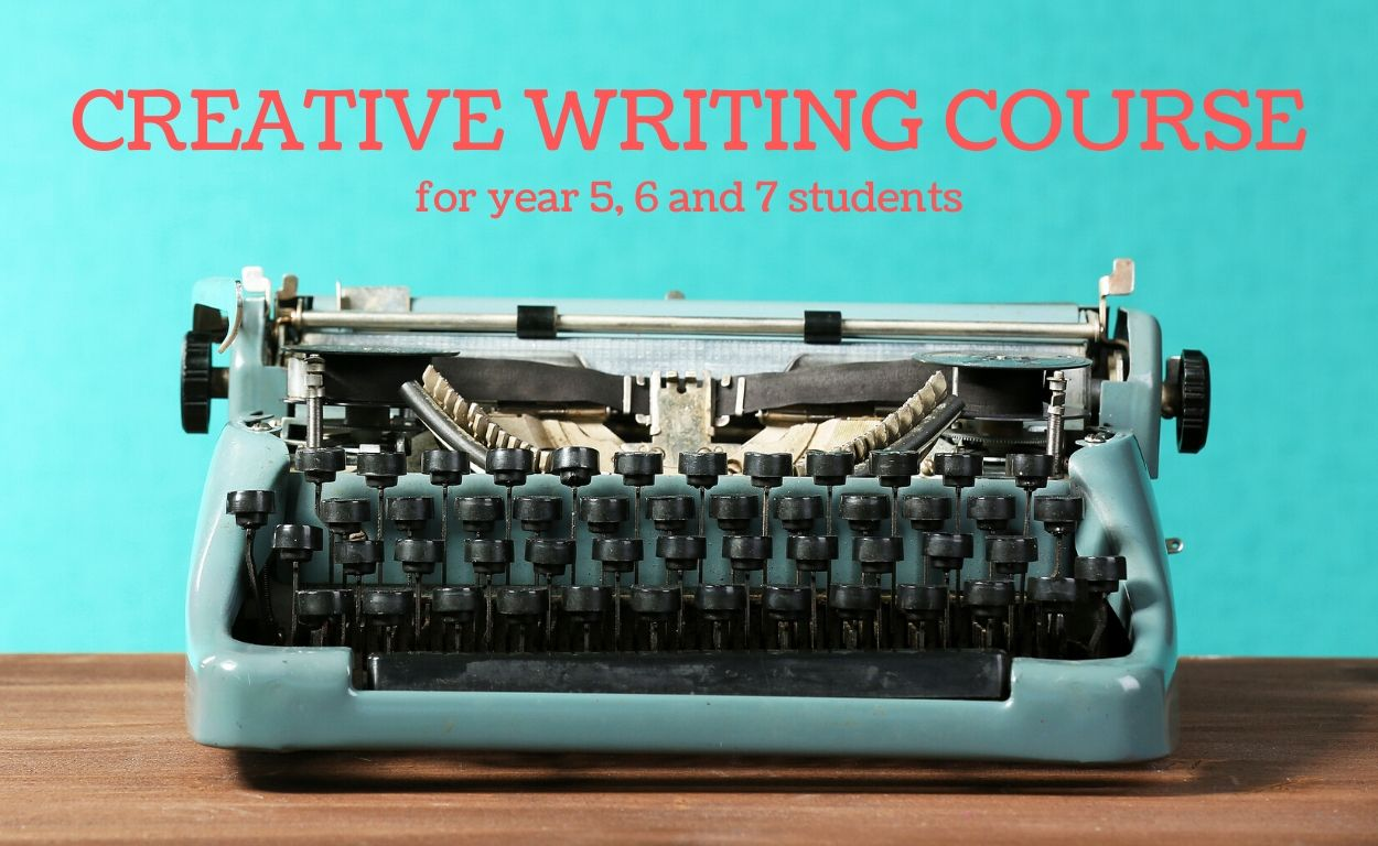 2020 Creative Writing Course for Year 5, 6 & 7 Students