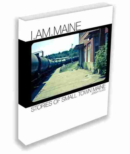 I.Am.Maine: Stories of Small Town Maine