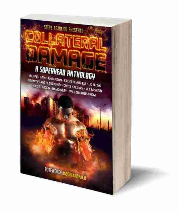 Collateral Damage: A Superhero Anthology