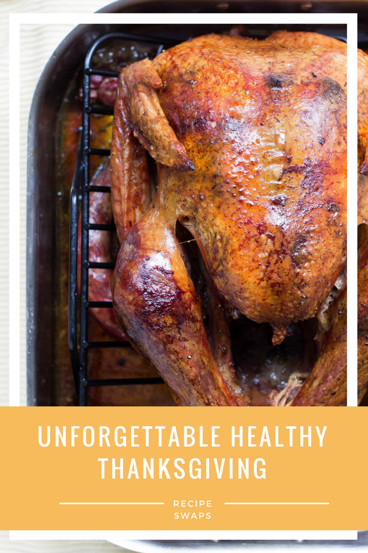 Unforgettable Thanksgiving Healthy Swaps