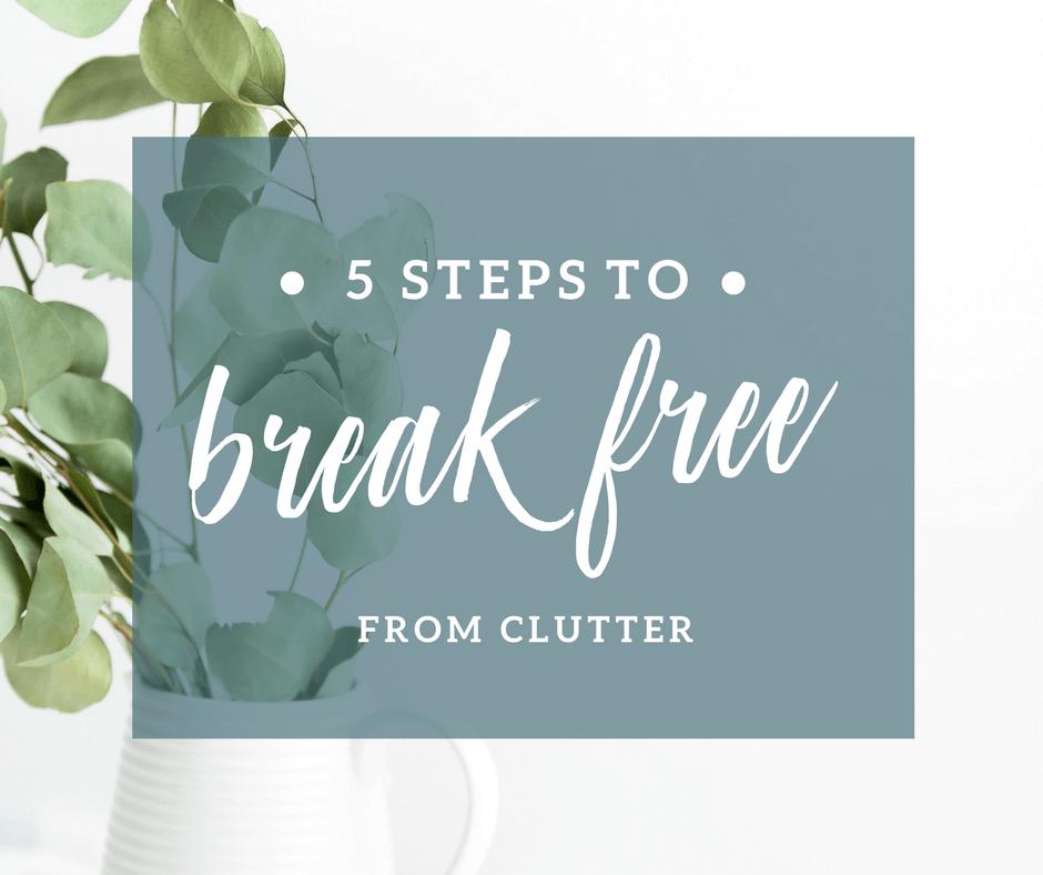break free from clutter