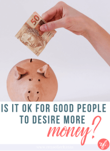 Is it OK for Good People to Desire More Money?- 022