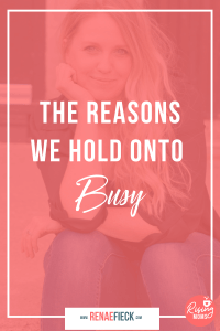 The Reasons we Hold Onto Busy with Kelly Drake -82